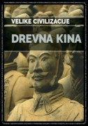 Drevna Kina – Velike civilizacije sajt KK
