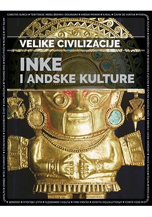 INKE I ANDSKE KULTURE – VELIKE CIVILIZACIJE 13