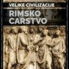 RIMSKO CARSTVO – VELIKE CIVILIZACIJE 7