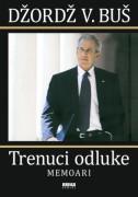 Trenuci odluke-Džordž Buš