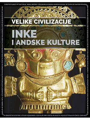 INKE I ANDSKE KULTURE - VELIKE CIVILIZACIJE 13